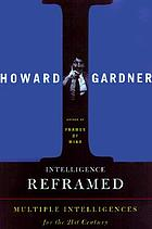 Intelligence reframed : multiple intelligences for the 21st century