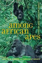 Among the apes : stories and photos from Africa