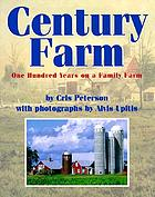 Century farm : one hundred years on a family farm