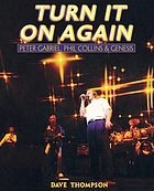 Turn it on again : Peter Gabriel, Phil Collins & Genesis