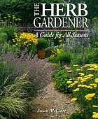 The herb gardener : a guide for all seasons
