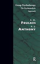 Group psychotherapy; the psychoanalytic approach