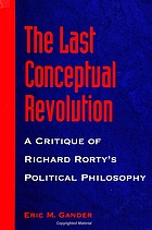 The last conceptual revolution : a critique of Richard Rorty's political philosophy