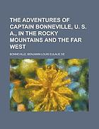 The adventures of Captain Bonneville, U.S.A., in the Rocky Mountains and the Far West