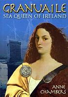 Granuaile : the sea queen of Ireland