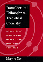 From chemical philosophy to theoretical chemistry : dynamics of matter and dynamics of disciplines, 1800-1950