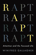 Rapt : attention and the focused life