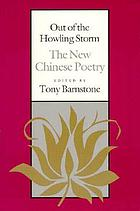 Out of the howling storm : the new Chinese poetry : poems by Bei Dao ... [et al.]