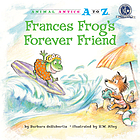 Frances Frog's forever friend