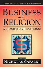 Business and religion : a clash of civilizations?