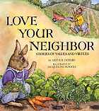 Love your neighbor : stories of values and virtues