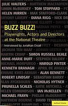 Buzz buzz! : playwrights, actors and directors at the National Theatre