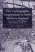 The cartographic imagination in early modern England re-writing the world in Marlowe, Spenser, Raleigh and Marvell