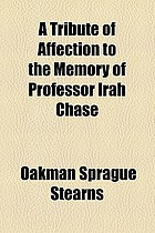 A Tribute of affection to the memory of Professor Irah Chase