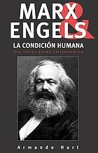 Marx, Engels y la condición humana : una visión desde Latinoamérica