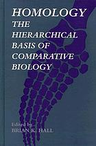 Homology : the hierarchical basis of comparative biology