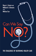 Can we say no? : the challenge of rationing health care