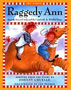 My first Raggedy Ann : Raggedy Ann and Andy and the camel with the wrinkled knees : adapted from the story by Johnny Gruelle
