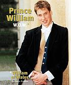 Prince William : W.O.W., William of Wales