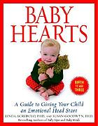 Baby hearts : a guide to giving your child an emotional head start