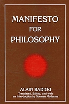 "Manifesto for philosophy : followed by two essays: ""The (re)turn of philosophy itself"" and ""Definition of philosophy"""