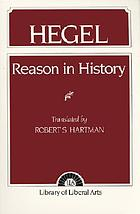 Reason in history : a general introduction to the philosophy of history