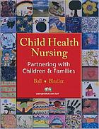 Child health nursing : partnering with children & families