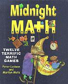 Midnight math : twelve terrific math games