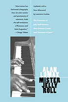 "Mister Jelly Roll; the fortunes of Jelly Roll Morton, New Orleans Creole and ""inventor of jazz"