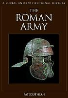 The Roman army : a social and institutional history