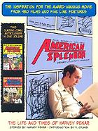 American splendor : the life and times of Harvey Pekar ; and, More American splendor : the life and times of Harvey Pekar