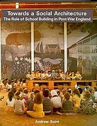 Towards a social architecture : the role of school-building in post-war England