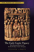 The early Coptic papacy the Egyptian church and its leadership in late antiquity
