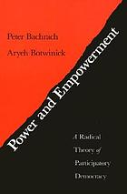Power and empowerment : a radical theory of participatory democracy