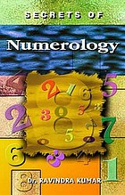 Secrets of numerology : a complete guide for the layman to know the past, present and future