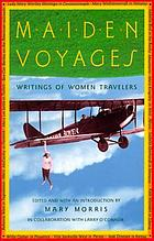 Maiden voyages : writings of women travelers