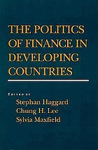 The Politics of finance in developing countriesFinancial systems and economic policy in developing countries