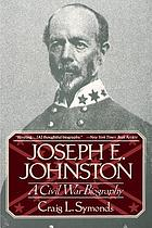 Joseph E. Johnston : a Civil War biography