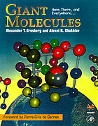 Giant molecules : here, and there, and everywhere--