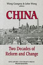 China : two decades of reform and change