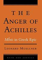 The anger of Achilles : mēnis in Greek epic