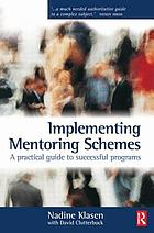 Implementing mentoring schemes : a practical guide to successful programs