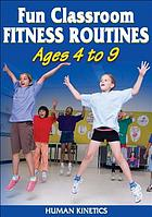 Fun classroom fitness routines : ages 4 to 9