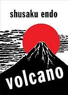 Volcano : a novel
