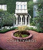Courtyards : intimate outdoor spaces