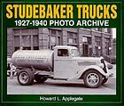 Studebaker trucks, 1927-1940 : photo archive
