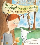One-eye! two-eyes! three-eyes! : a very Grimm fairy tale