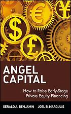 Angel capital how to raise early-stage private equity financing