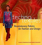 Techno textiles : revolutionary fabrics for fashion and designTechno textiles for fashion and design