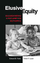 Elusive equity : education reform in post-apartheid South Africa